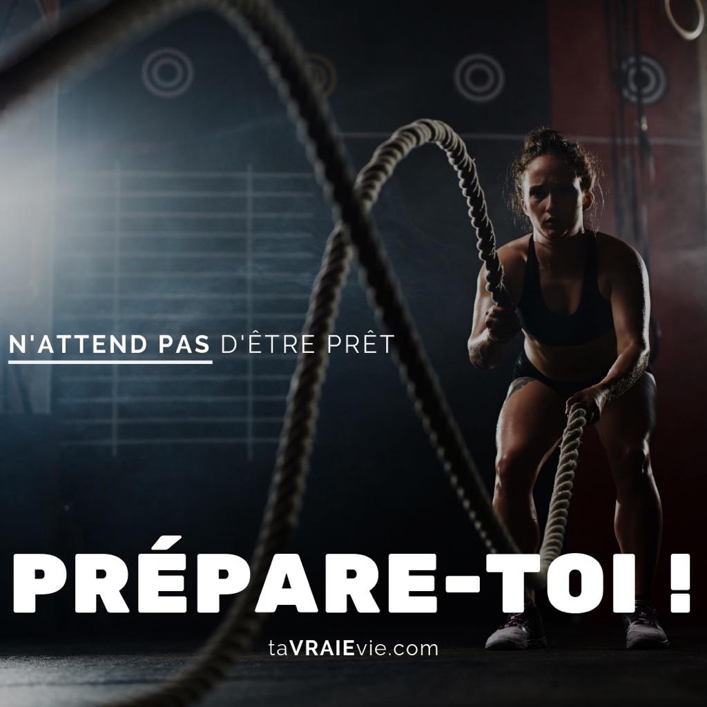 N'attend pas d'être prêt, prépare-toi - taVRAIEvie.com