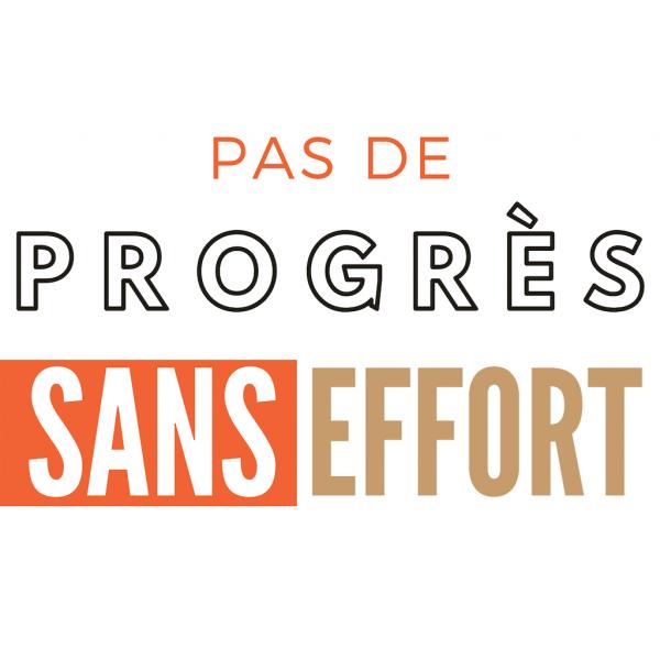 taVRAIEvie - motivation succès progrès réussite - Pas de progrès sans effort